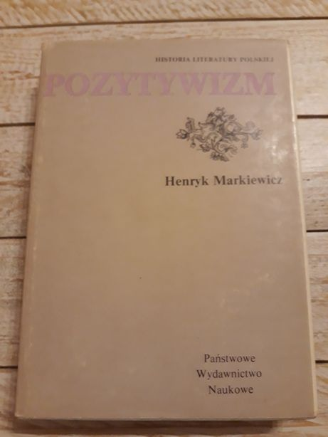 Pozytywizm. Henryk Markiewicz