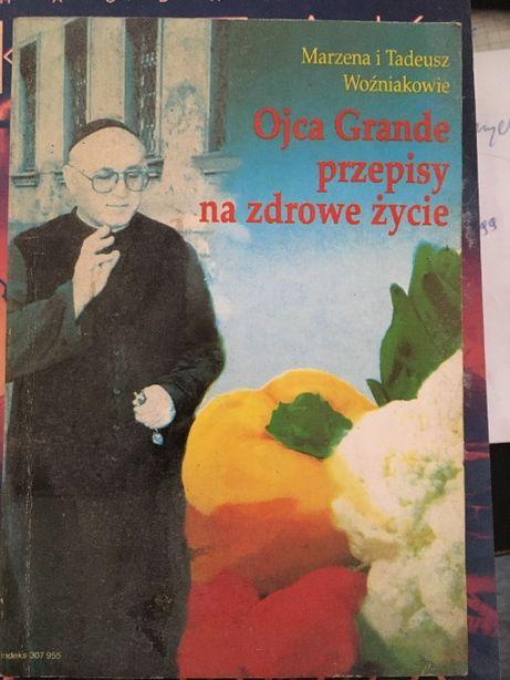 Ojca Grande przepisy na zdrowe życie - Marzena i Tadeusz Woźniakowie