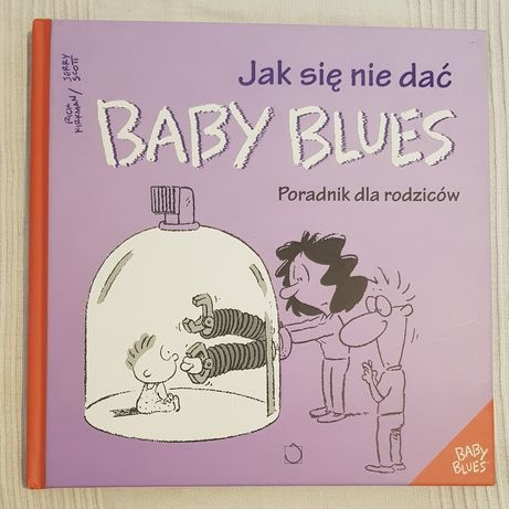 Książka Baby Blues. Jak się nie dać, poradniki dla rodziców