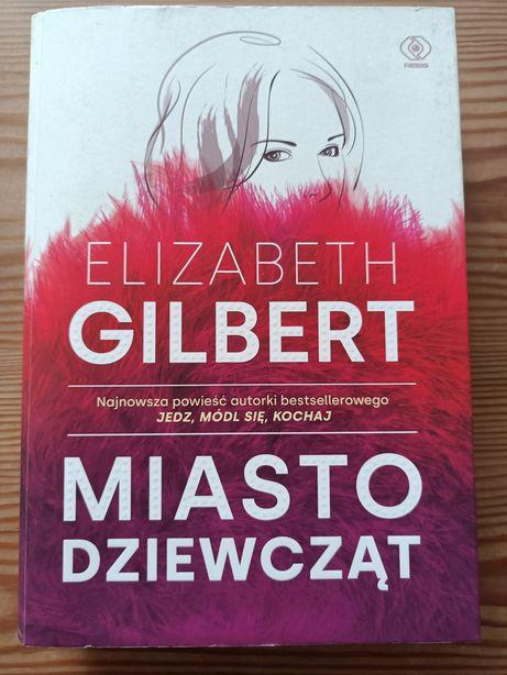 Elizabeth Gilbert Miasto Dziewcząt