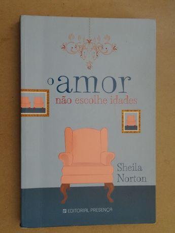 O Amor Não Escolhe Idades de Sheila Norton - 1ª Edição