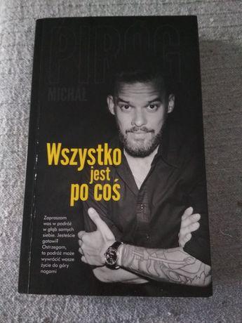"""Michał Piróg """"Wszystko Jest po coś"""""""