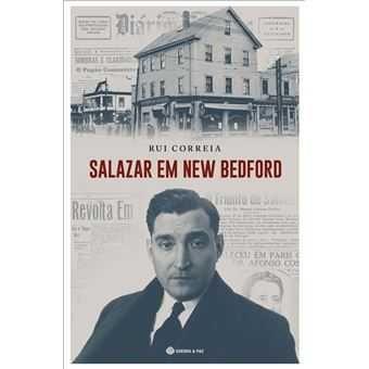 Salazar em New Bedford - de Rui Correia - NOVO
