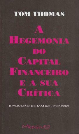 A hegemonia do capital financeiro e a sua crítica - Tom Thomas