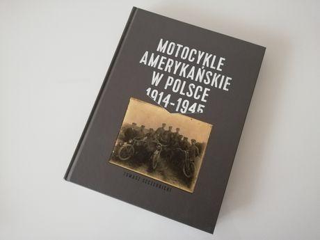 """Książka """"Motocykle amerykańskie w Polsce"""" , T. Szczerbicki"""