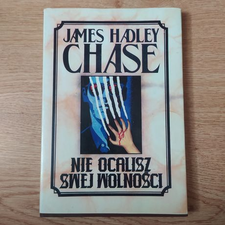 """Książka """"Nie ocalisz swej wolności"""" James Hadley Chase"""