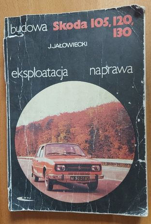 Budowa Skoda 105, 120, 130 Eksploatacja Naprawa - Warszawa