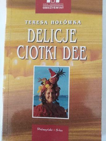 """Delicje Ciotki Dee"" Teresa Hołówka"