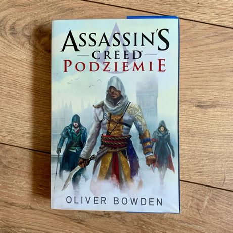 Assassin's Creed Podziemie - Oliver Bowden