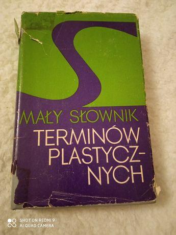 Mały słownik terminów plastycznych . Zwoliński , Malicki