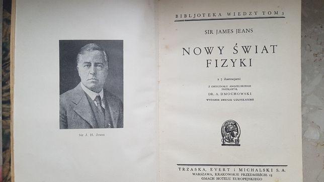 Nowy świat fizyki - Sir James Jeans wyd. drugie uzupełnione