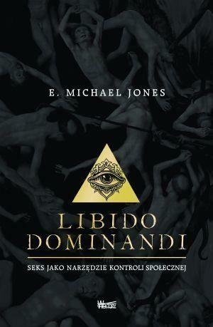 Libido dominandi - E. Michael Jones