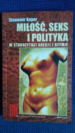 Miłość, seks i polityka w starożytnej Grecji i Rzymie – Sławomir Koper