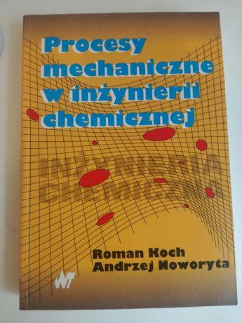 Procesy mechaniczne w inżynierii chemicznej R. Koch A. Noworyta