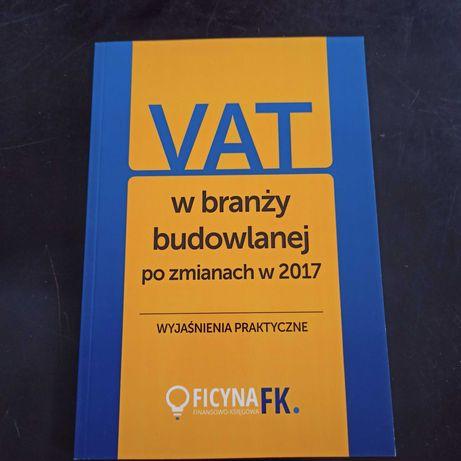 VAT w branży budowlanej po zmianach w 2017 Wyjaśnienia praktyczne
