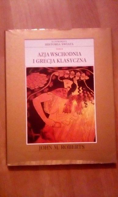"""Ilustrowana historia świata""""Azja Wschodnia i Grecja klasyczna"""""""