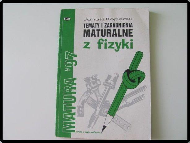 J. KOPECKI Tematy i zagadnienia maturalne z FIZYKI