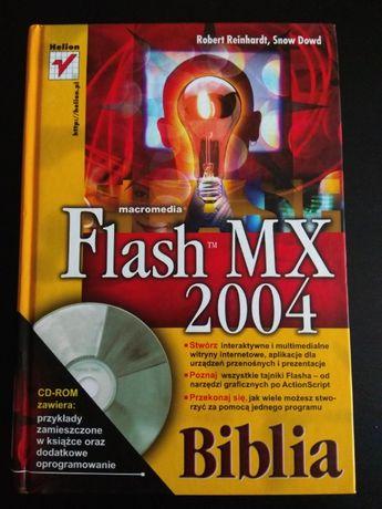 Macromedia Flash MX 2004 Biblia Robert Reinhardt, Snow Dowd