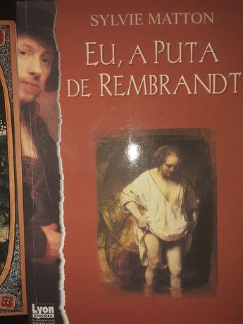 O Jardim das Caricias/ Eu  a Puta de Rembrandt