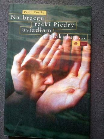 Na brzegu rzeki Piedry usiadłam i płakałam - Paulo Coelho