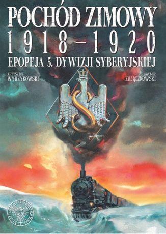 Pochód zimowy 1918–1920. Epopeja 5. Dywizji Syberyjskiej