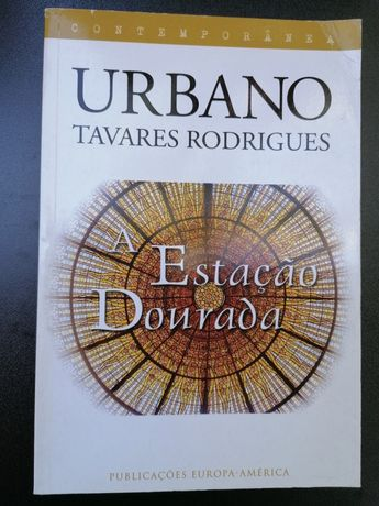 A Estação Dourada - Urbano Tavares Rodrigues