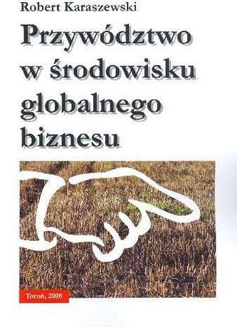 Podręcznik Przywództwo w środowisku globalnego biznesu.