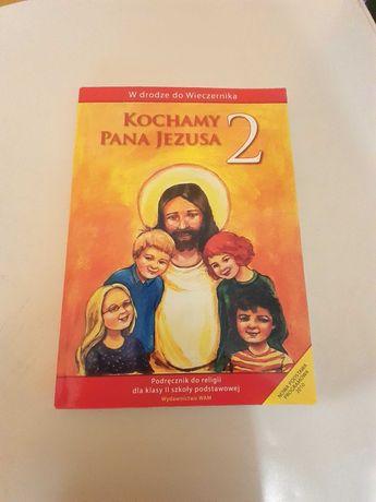 """Podręcznik do nauki religii """"Kochamy Pana Jezusa"""" klasa 2 SzP"""