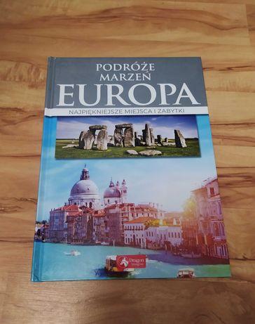Podróże marzeń Europa najpiękniejsze zabytki