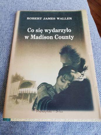 Co się wydarzyło w Madison County. Robert James Waller.