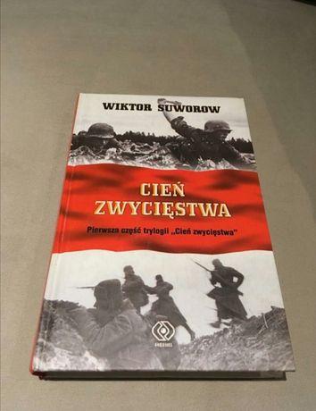 Cień zwycięstwa. Wiktor Suworow. 2006