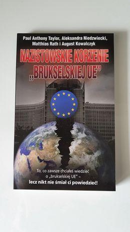Nazistowskie korzenie brukselskiej UE Taylor Niedźwiecki Rath Kowalcz