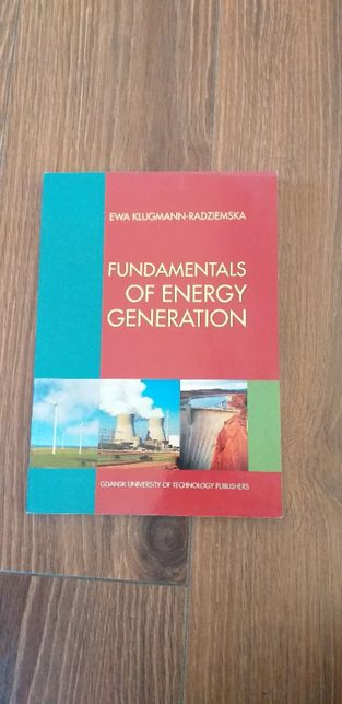 Fundamentals of energy generation E. Klugmann-Radziemska