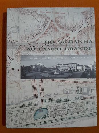 Do Saldanha ao Campo Grande. Os Originais do Arquivo Municipal