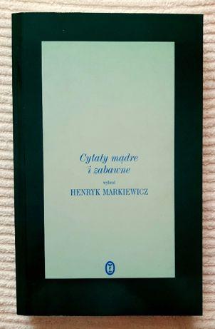 Cytaty mądre i zabawne - Markiewicz Henryk