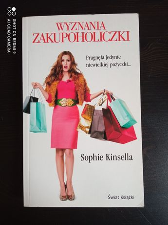 Wyznania zakupoholiczki Świat marzeń zakupoholiczki Sophie Kinsella