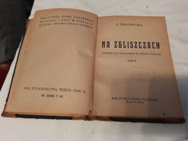 """Stara książka z 1927 roku E. Wielowieyska ,""""Na zgliszczach"""" tom 1,2"""