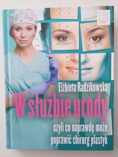 Elżbieta Radzikowska W służbie urody czyli co naprawdę może poprawiĆ