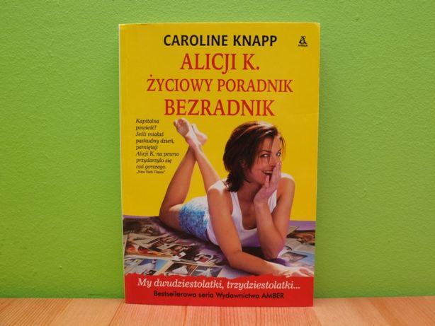 Alicji K. Życiowy poradnik bezradnik, Caroline Knapp, Bestseller