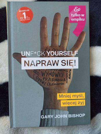 """Książka psychologiczna """" Unf*ck yourself. Napraw się"""""""
