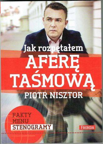 Jak rozpętałem aferę taśmową? - Piotr Nisztor