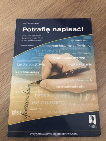 Potrafię pisać! Ćwiczenia językowe dla uczniów klas IV-VI