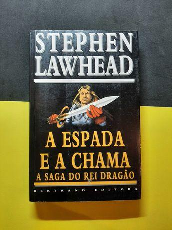 Stephen Lawhead - A Espada e a chama (Portes CTT Grátis)