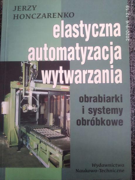 Elastyczna automatyzacja wytwarzania J.Honczarenko