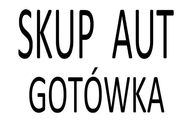 SKUP AUT/KUPIĘ KAŻDE AUTO/GOTÓWKA/odbiór od klienta/wycena na telefon