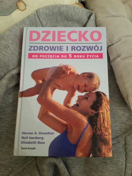 """Poradnik rodzica malego dziecka """" Dziecko Zdrowie i Rozwoj"""" do 5 r.z"""