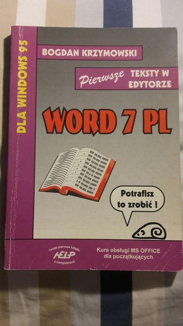 Pierwsze teksty w edytorze WORD 7 PL kurs obsługi MS Office Windows