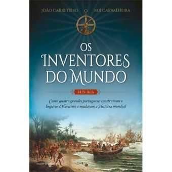 Os Inventores do Mundo - de João Paulo Carreteiro e Rui Carvalheira