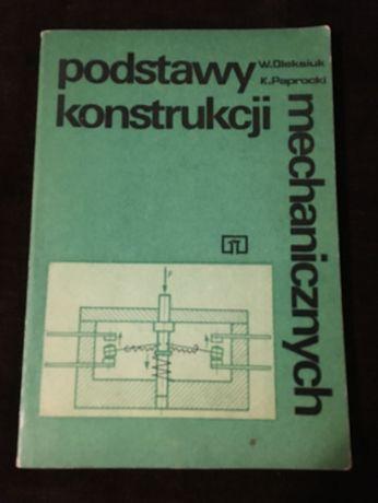 Podstawy konstrukcji mechanicznych - Oleksiuk, Paprocki