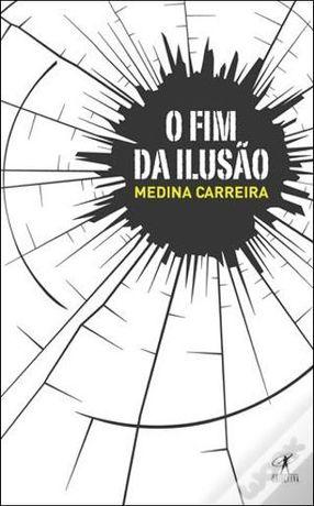 O Fim da Ilusão de Henrique Medina Carreira - NOVO